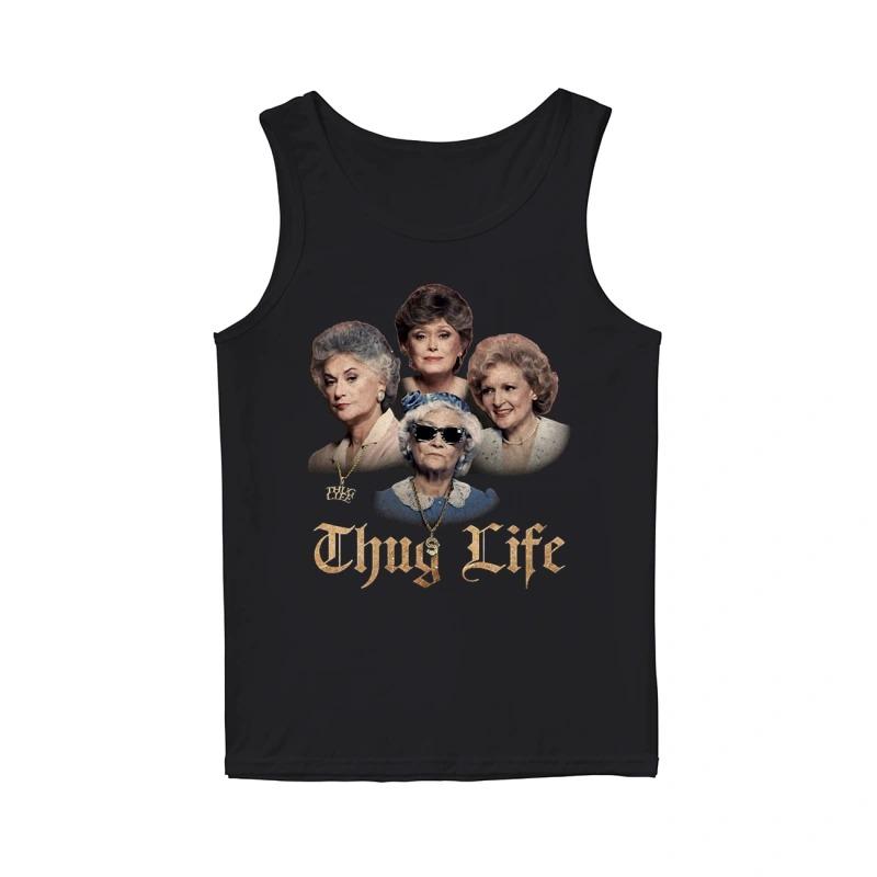 Golden Girls Thug Life Tank Top