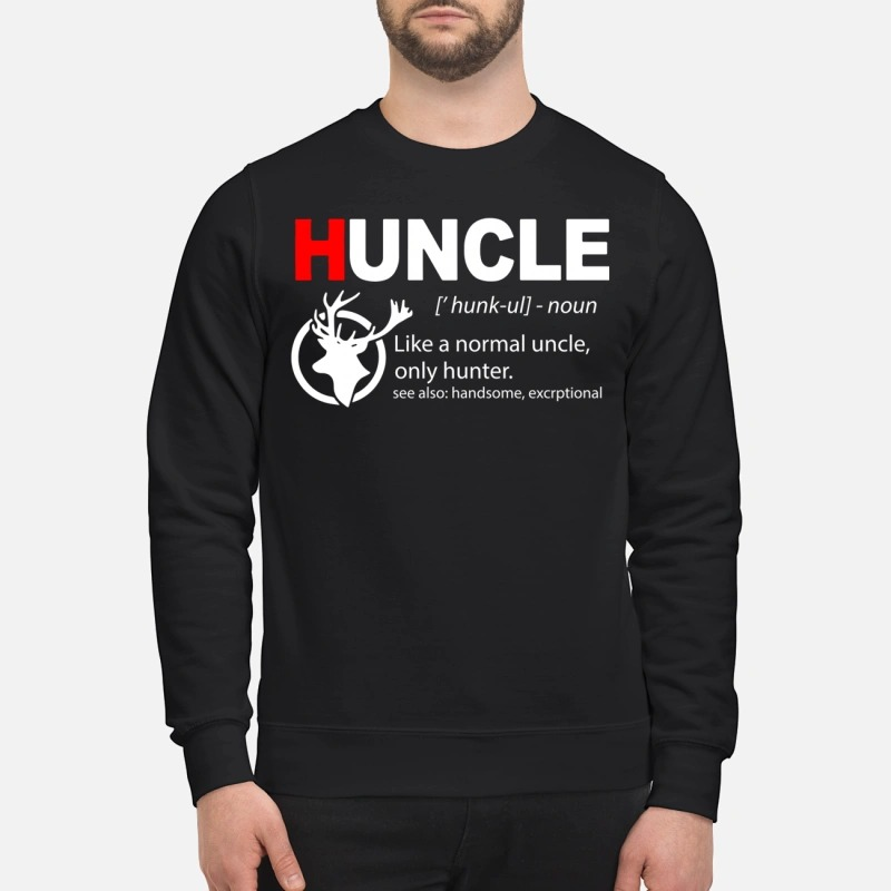 Huncle Like A Normal Uncle Only Hunter Sweater