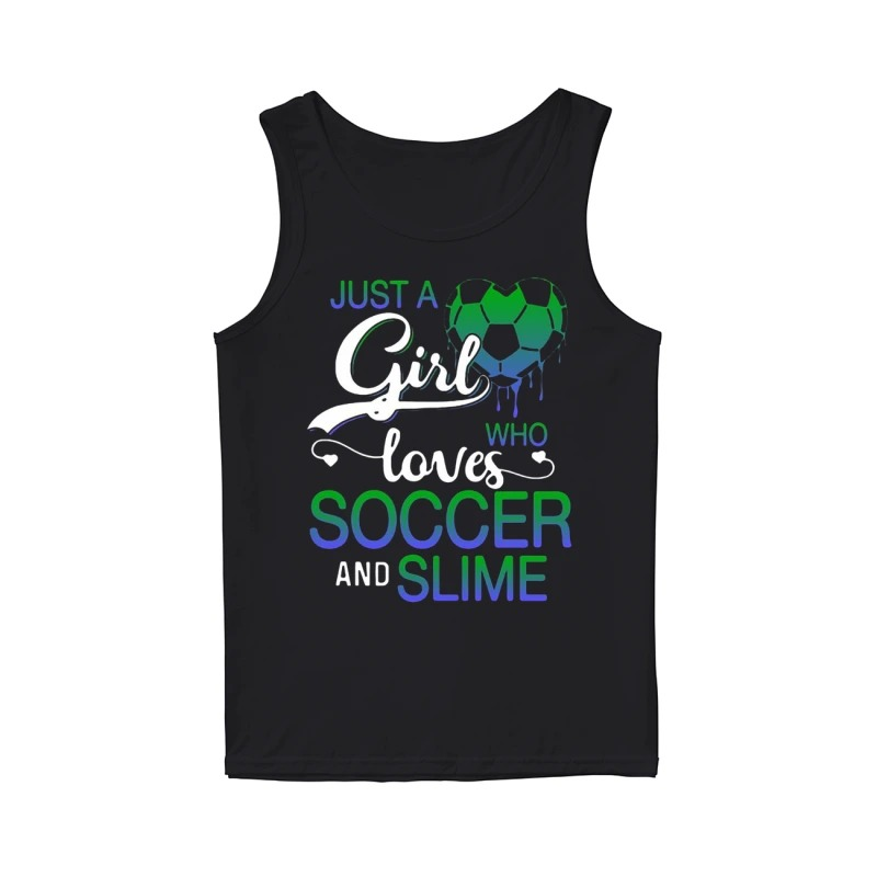 Just A Girl Who Loves Soccer And Slime Tank Top