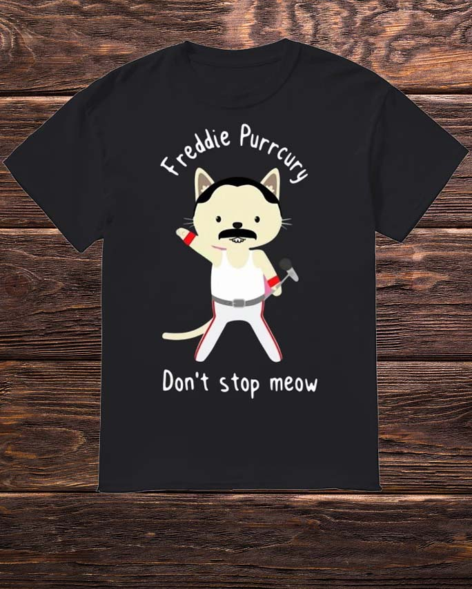 Official Freddie Purrcury Don't Stop Meow Shirt