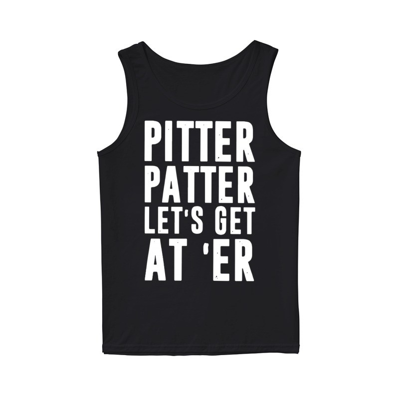 Pitter Patter Let's Get At'er Tank Top