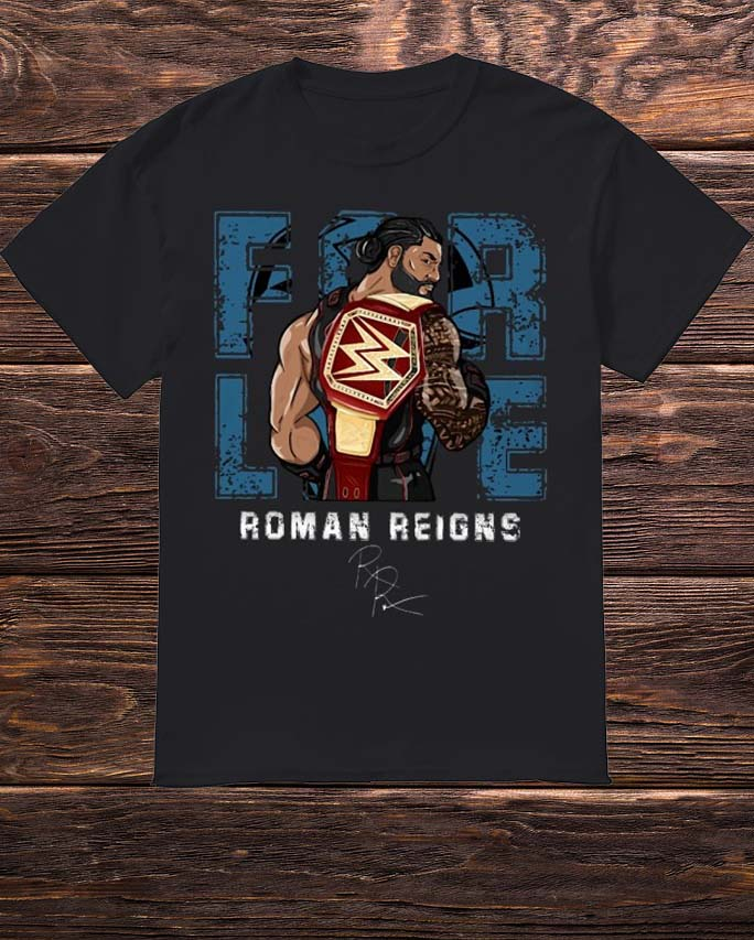Roman Reigns WWE For Live Shirt