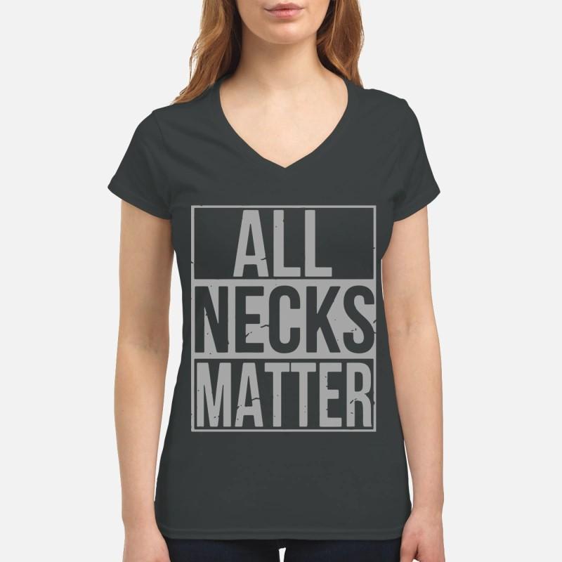 Wide Neck All Necks Matter Ladies V Neck Shirt
