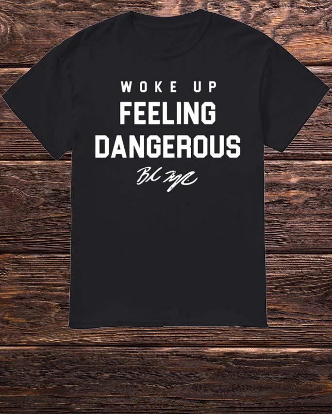 Woke Up Feeling Dangerous Baker Mayfield Shirt