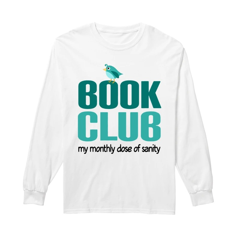 Book Club My Monthly Close Of Sanity Longsleeve Tee