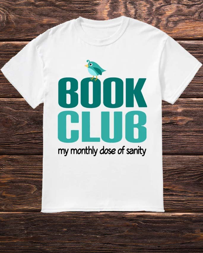 Book Club My Monthly Close Of Sanity Shirt