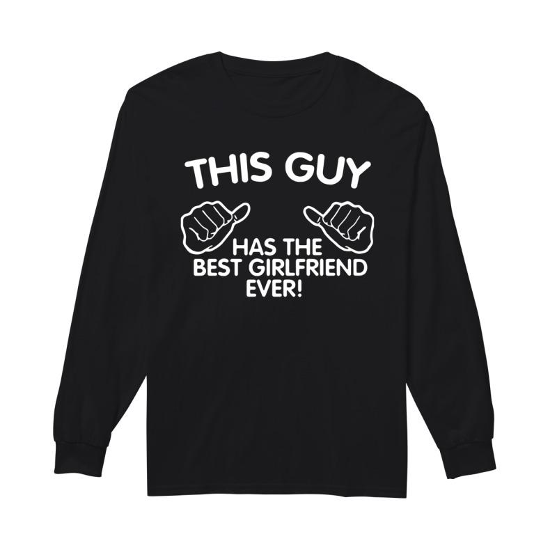 Boyfriend's Couple This Guy Has The Best Girlfriend Ever Longsleeve Tee