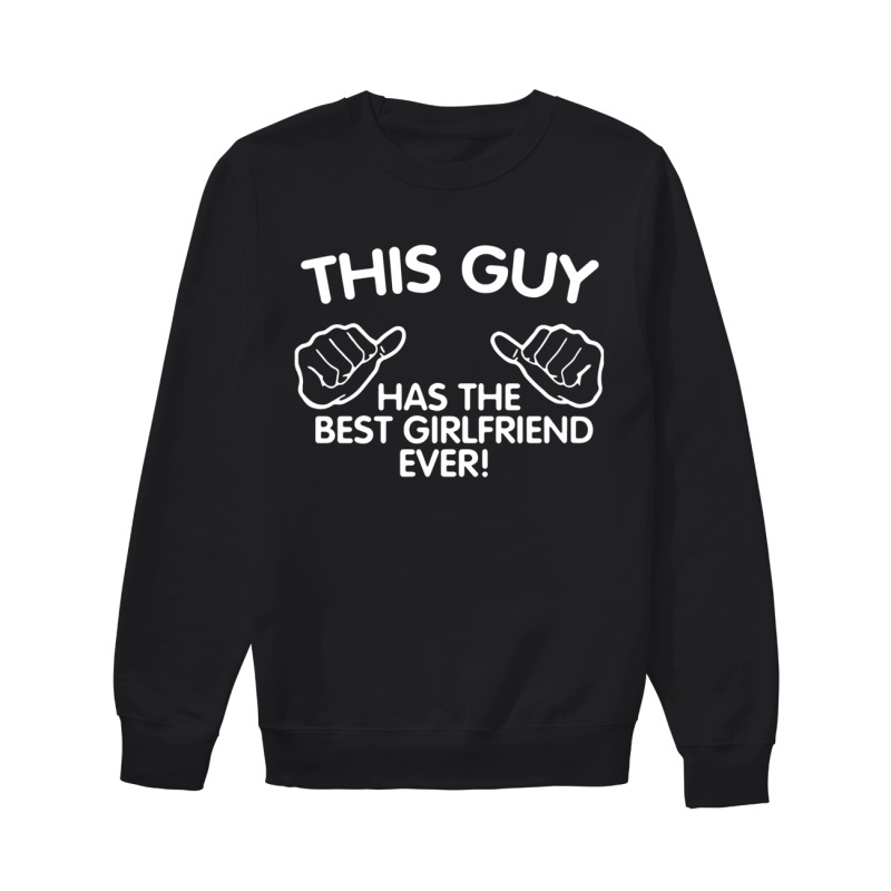 Boyfriend's Couple This Guy Has The Best Girlfriend Ever Sweater