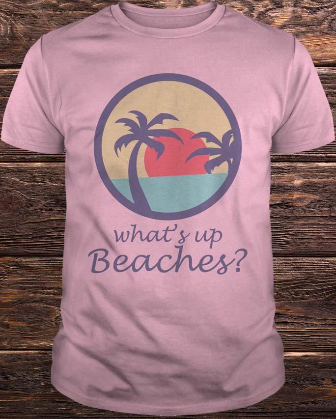 Brooklyn Nine nine Whats Up Beaches Shirt