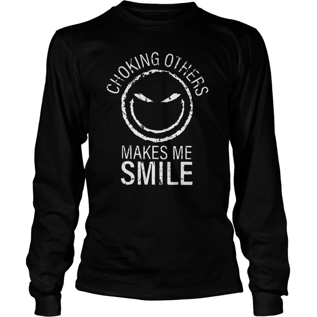 Choking Others Make Me Smile Jack Longsleeve Tee