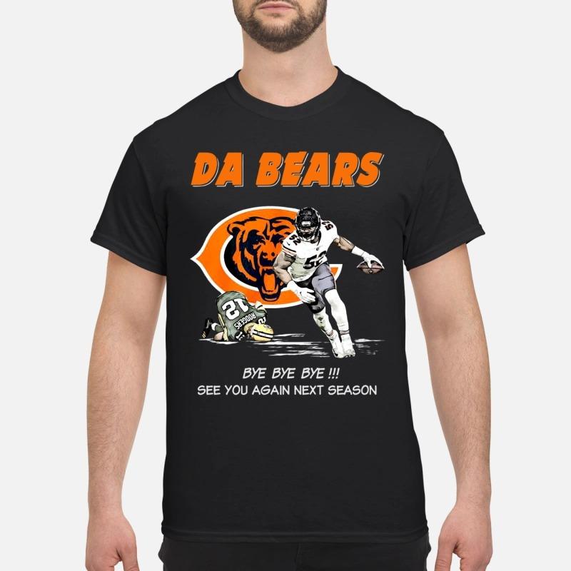 Da Bears Bye Bye Bye See You Again Next Season Shirt