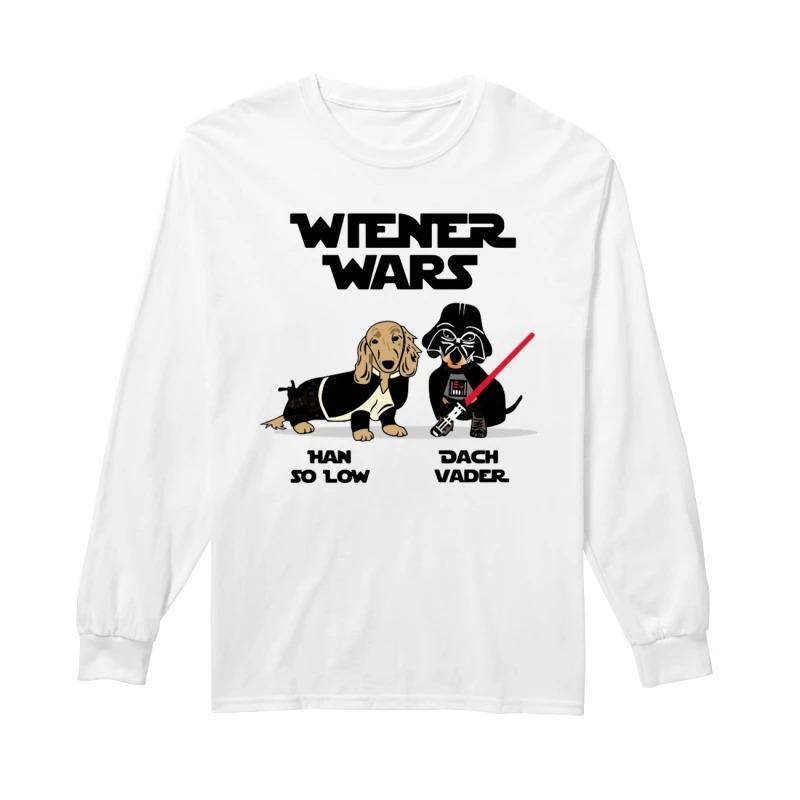 Dachshund Wiener Wars Han So Low Dach Vader Longsleeve Tee
