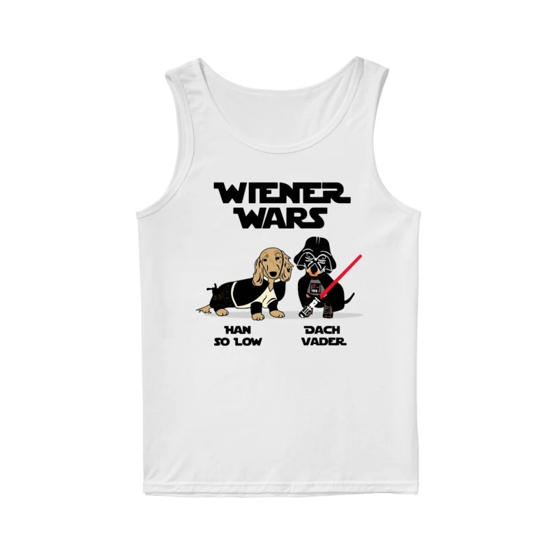 Dachshund Wiener Wars Han So Low Dach Vader Tank Top