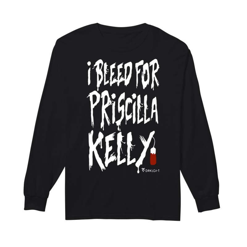 I Bleed For Priscilla Kelly Tampon Longsleeve Tee