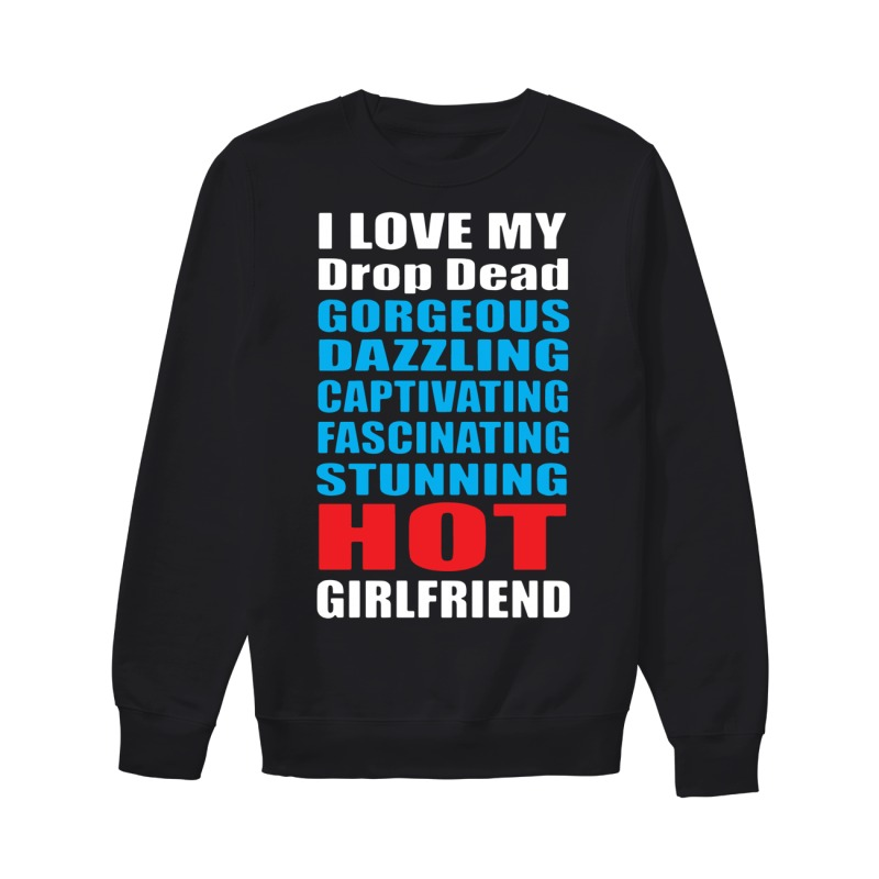 I Love My Hot Girlfriend Sweater