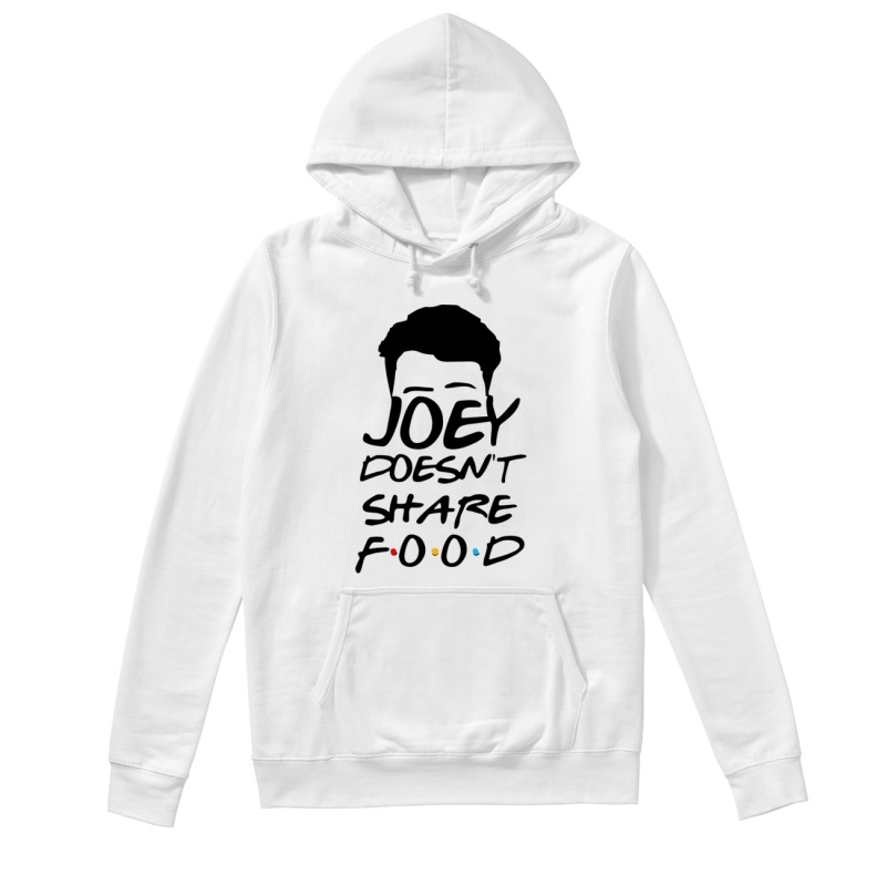 Joey Doesn't Share Food Funny How You Doin Black Hoodie