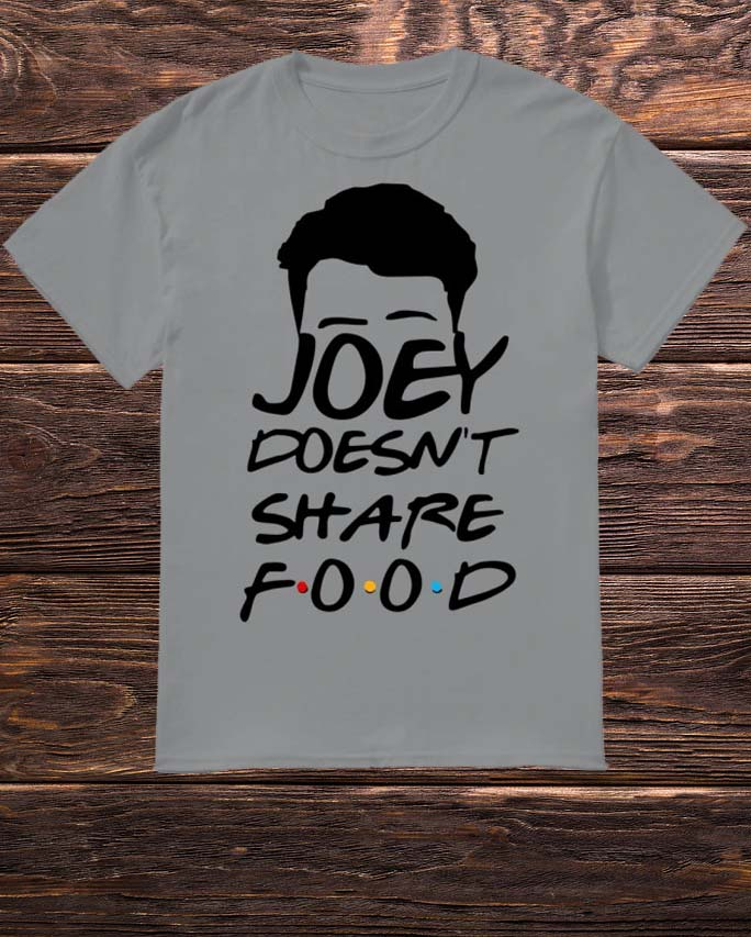 Joey Doesn't Share Food Funny How You Doin Black Shirt