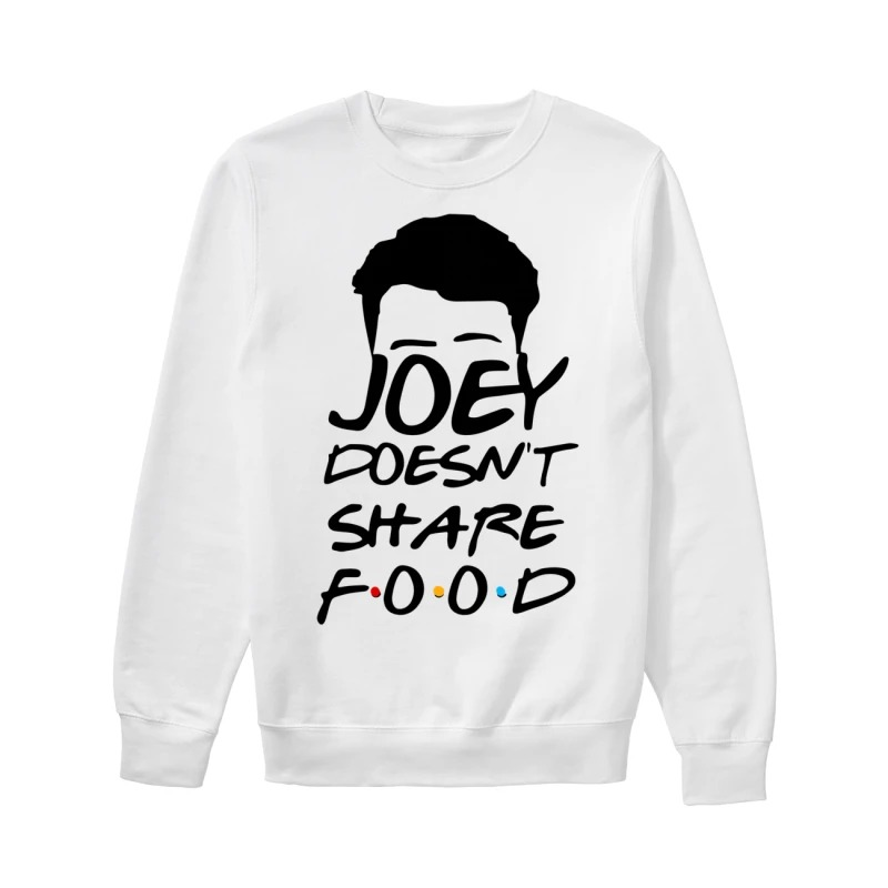Joey Doesn't Share Food Funny How You Doin Black Sweater