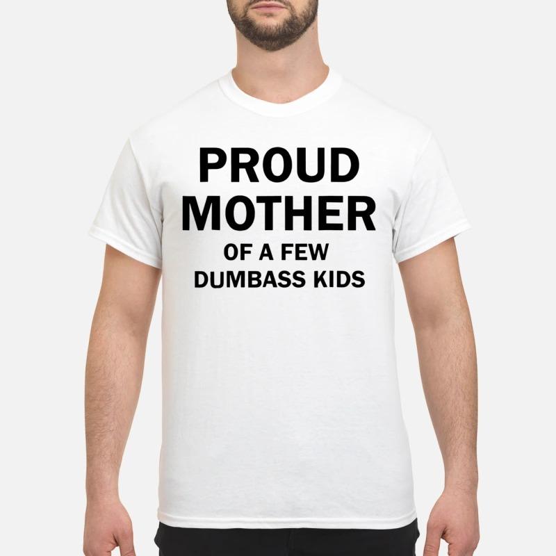 Proud Mother Of A Few Dumbass Kids Sandra Bullock Shirt