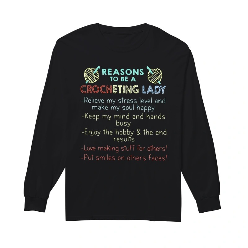 Reasons To Be A Crocheting Lady Longsleeve Tee