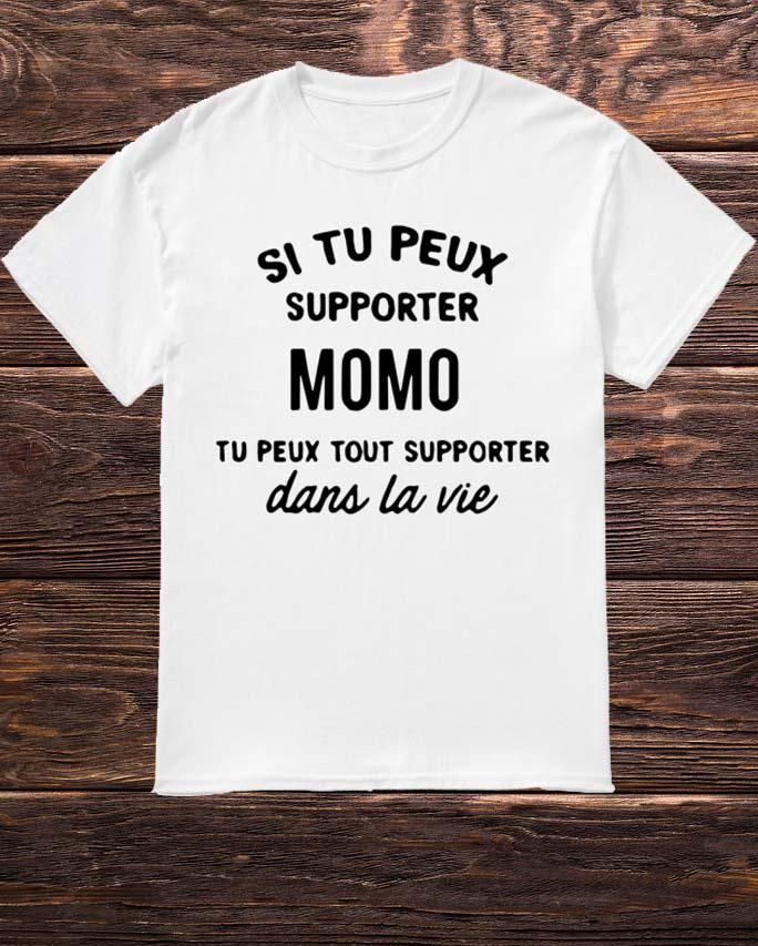 Si Tu Peux Supporter Momo Tu Peux Supporter Dan Le Vie Shirt