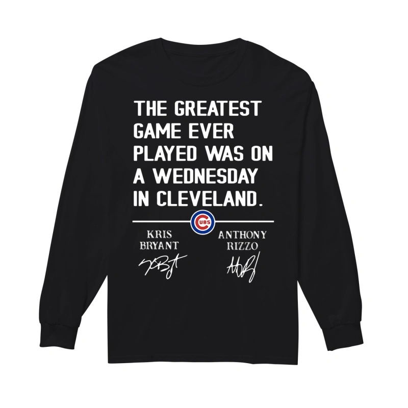 The Greatest Game Ever Played Was On A Wednesday In Cleveland Longsleeve Tee