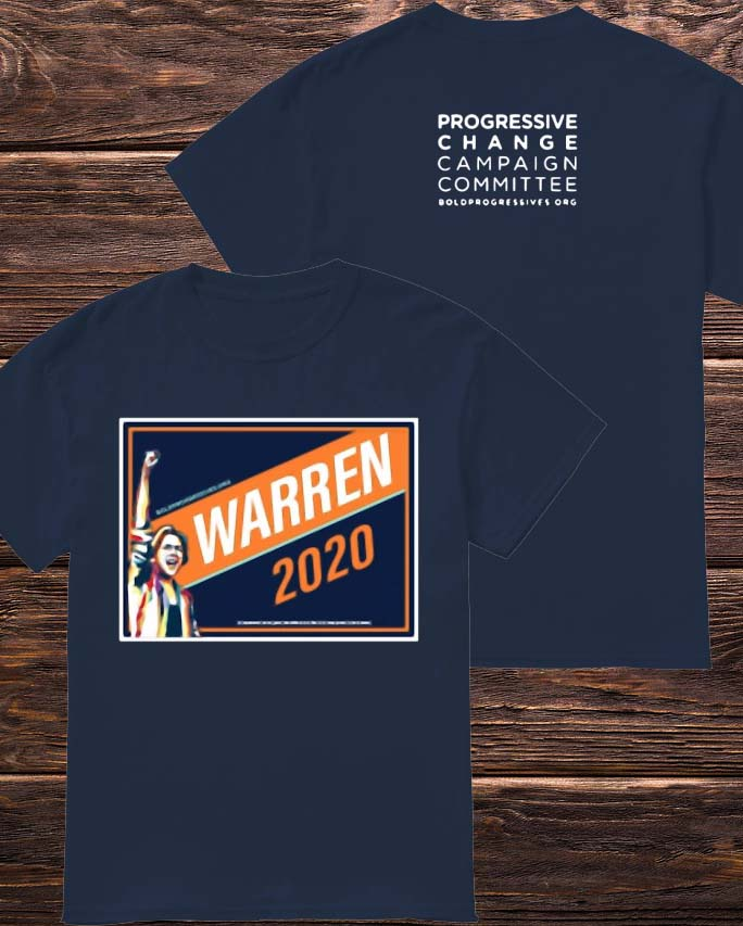 Warren 2020 Progressive Change Campaign Committee Shirt