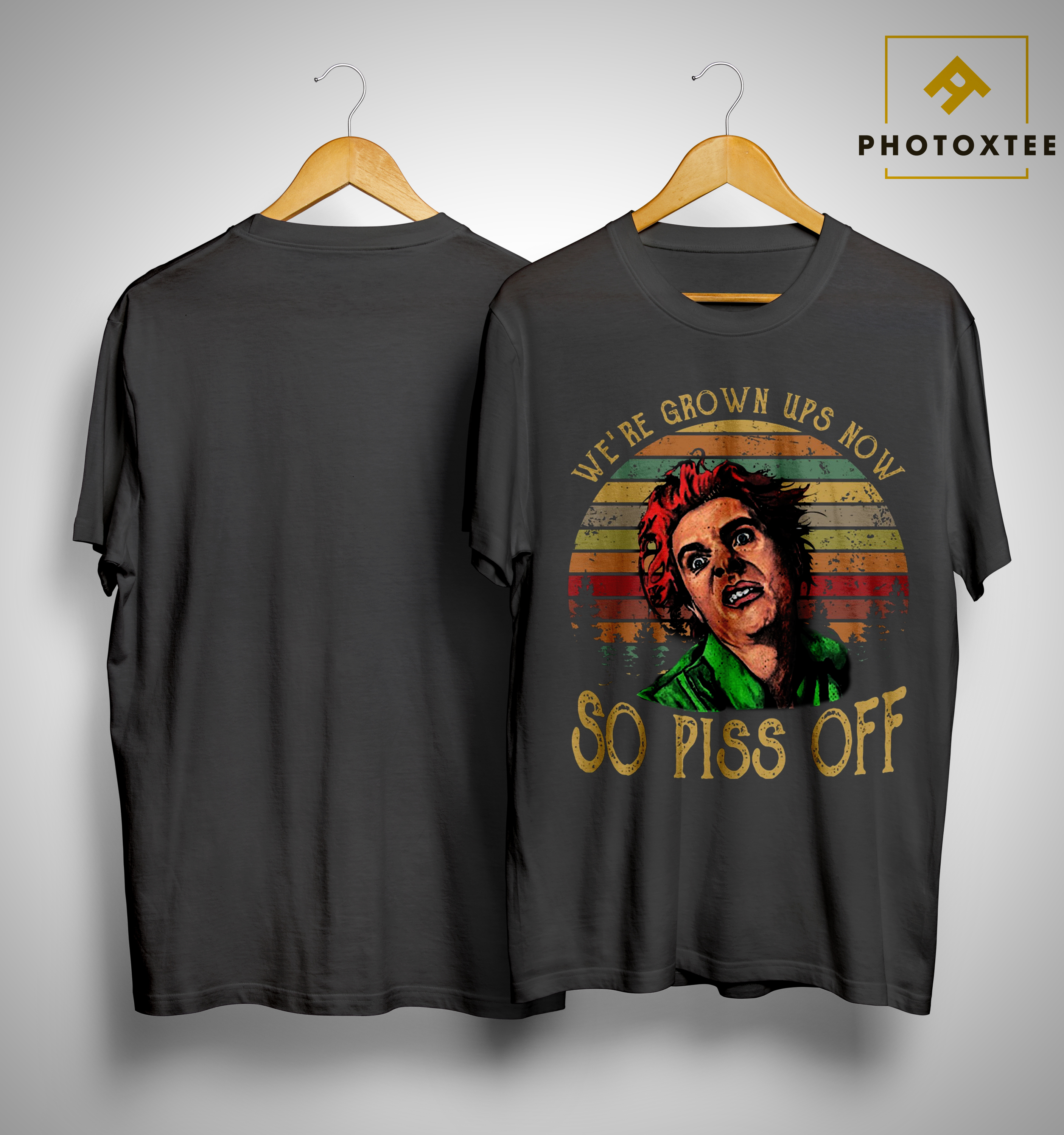 Drop Dead Fred Snot Face We Are Grown Ups Now So Piss Off Shirt