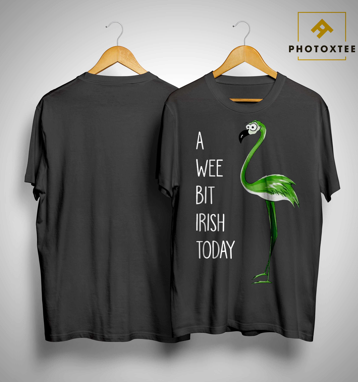 Green Flamingo A Wee Bit Irish Today Shirt