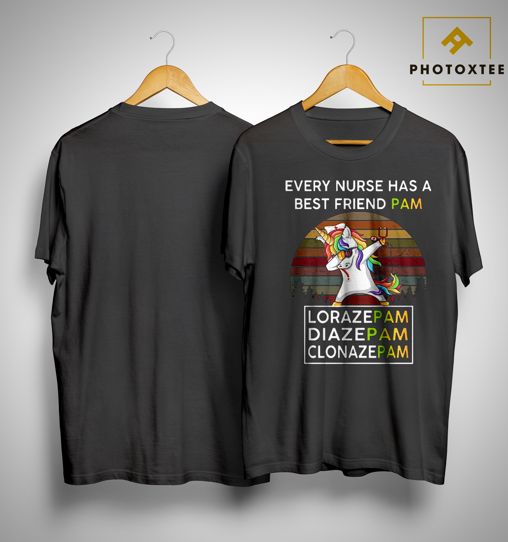 Vintage Unicorn Every Nurse Has A Best Friend Pam Lorazepam Diazepam Clonazepam Shirt