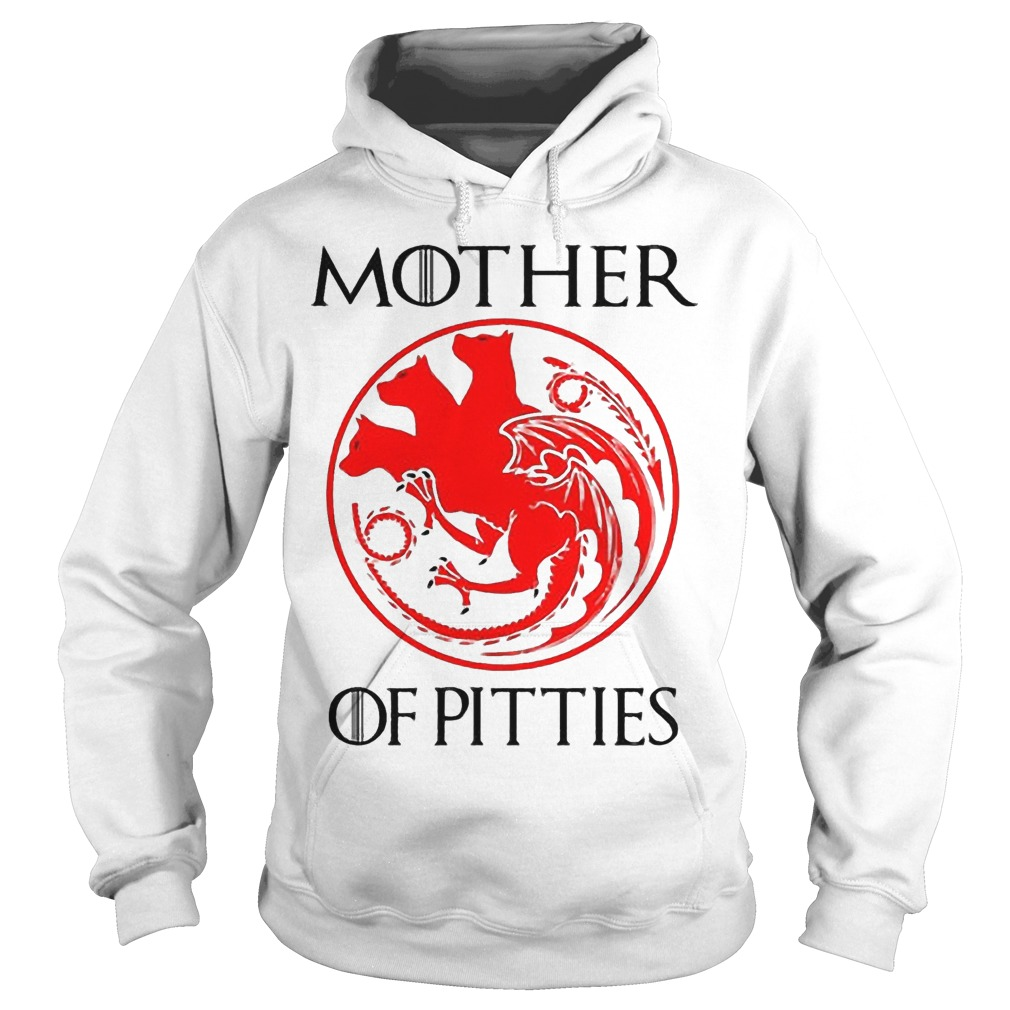 Game Of Thrones Mother Of Pitties Hoodie