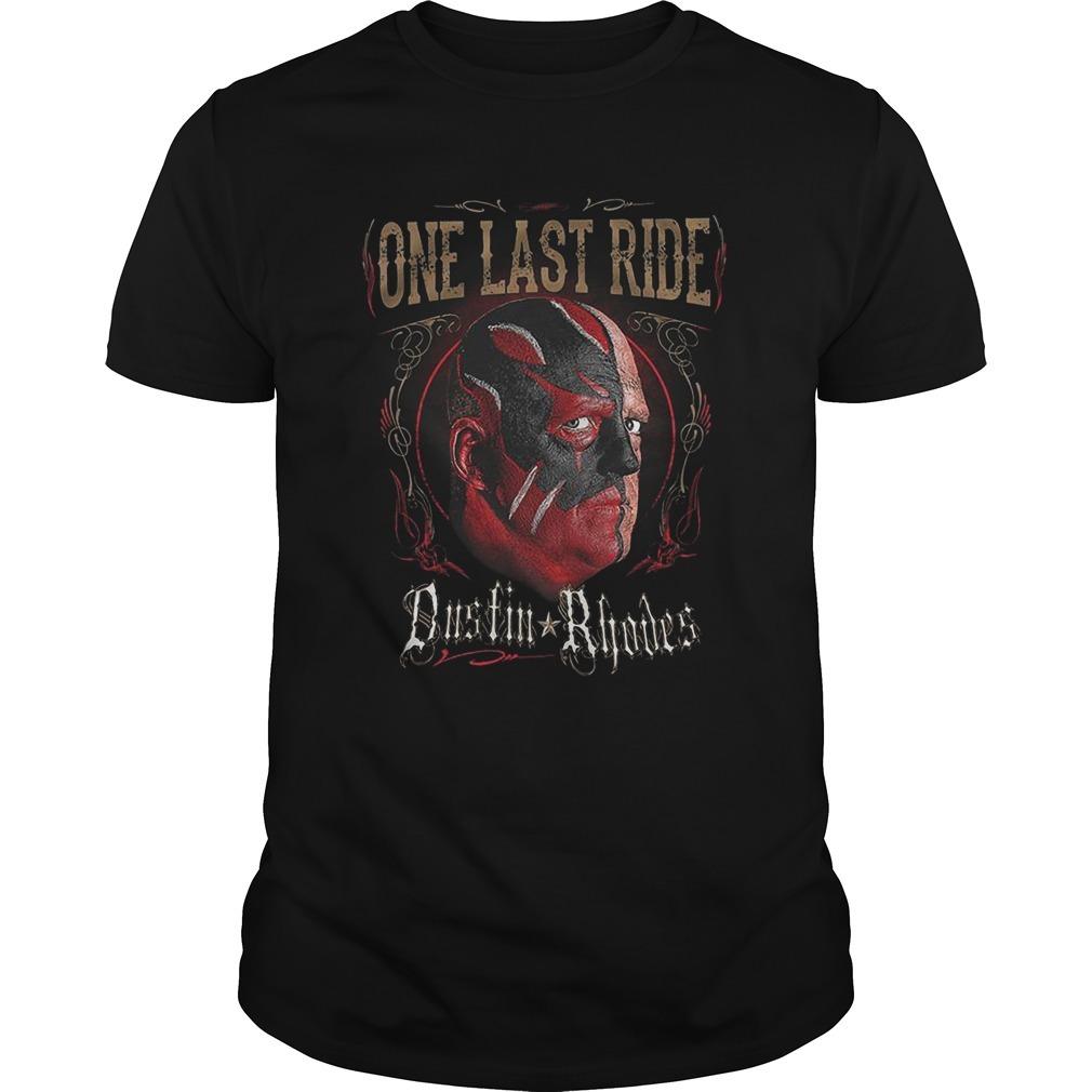 One Last Ride Dustin Rhodes Shirt