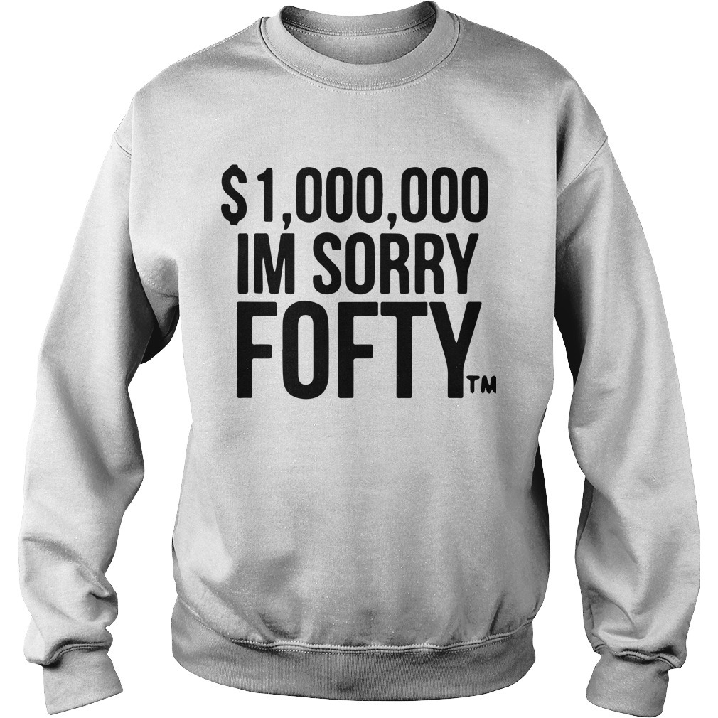 $1,000,000 I'm Sorry Fofty Sweater
