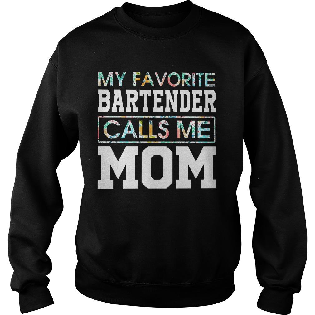 Floral My Favorite Bartender Calls Me Mom Hoodie