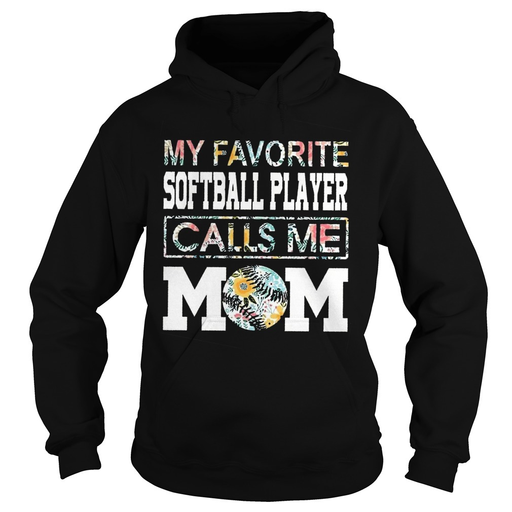 Floral My Favorite Softball Player Calls Me Mom Hoodie