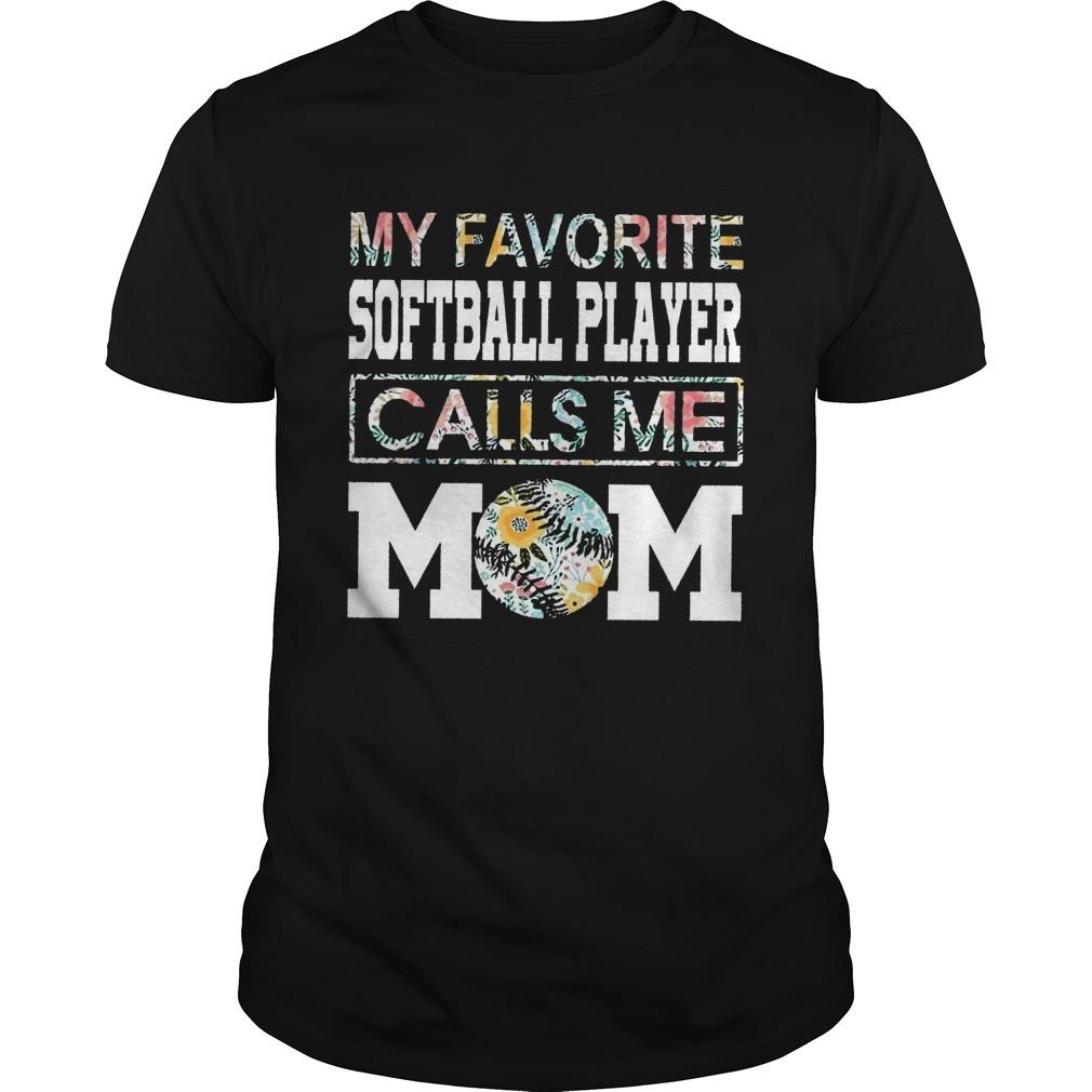 Floral My Favorite Softball Player Calls Me Mom Shirt