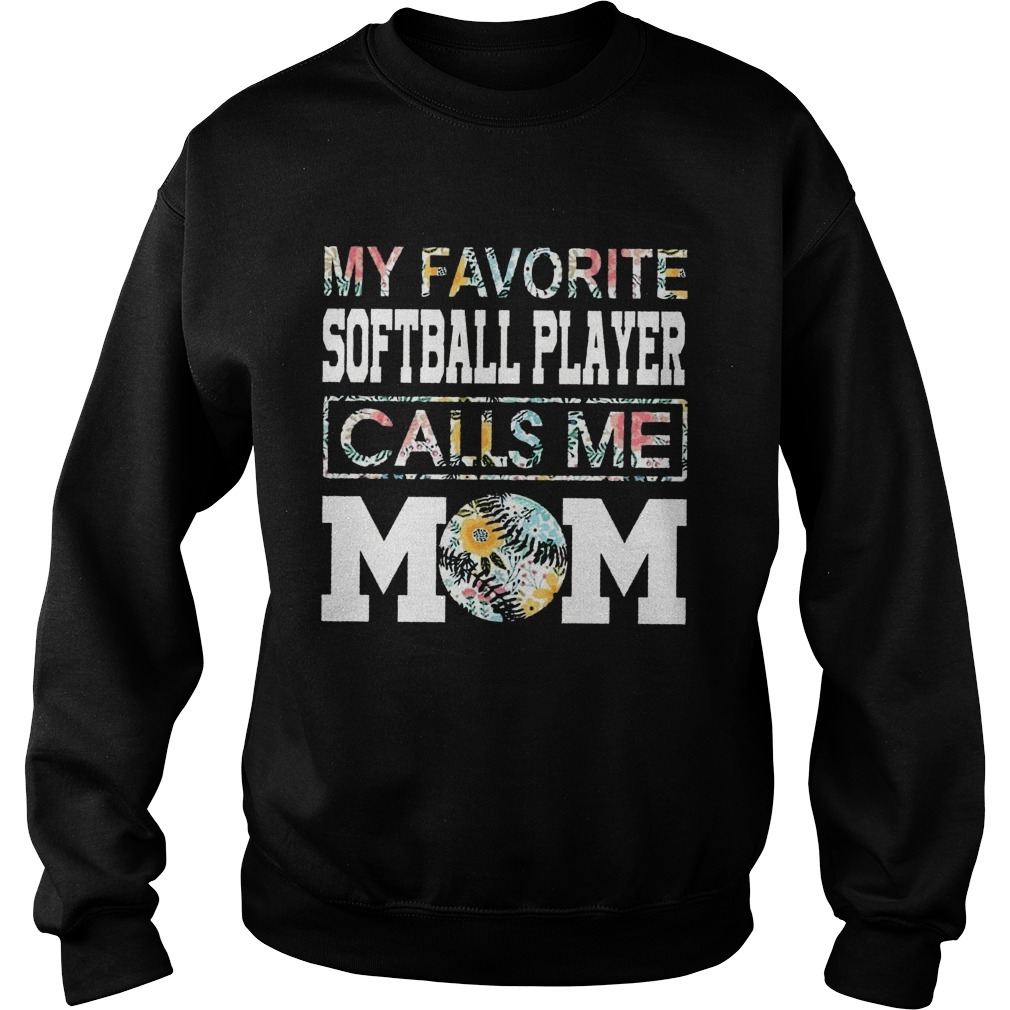 Floral My Favorite Softball Player Calls Me Mom Sweater