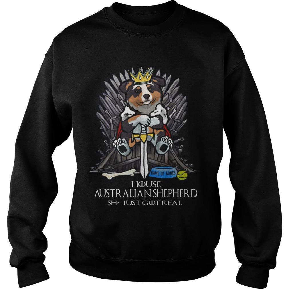 Game Of Bones House Australian Shepherd Shit Just GOT Real Sweater
