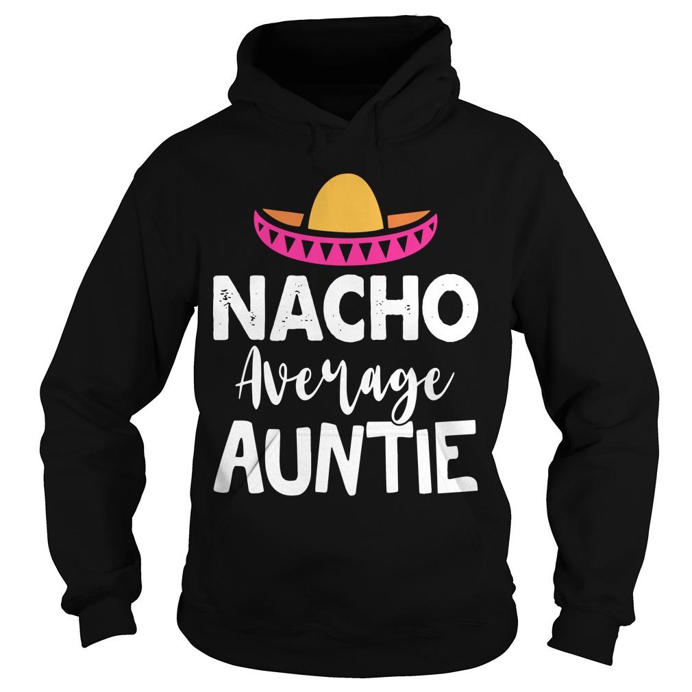 Nacho Average Auntie Hoodie