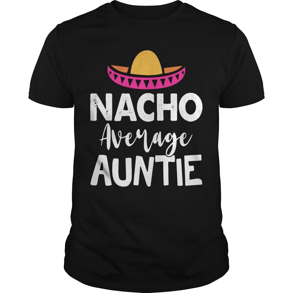 Nacho Average Auntie Shirt