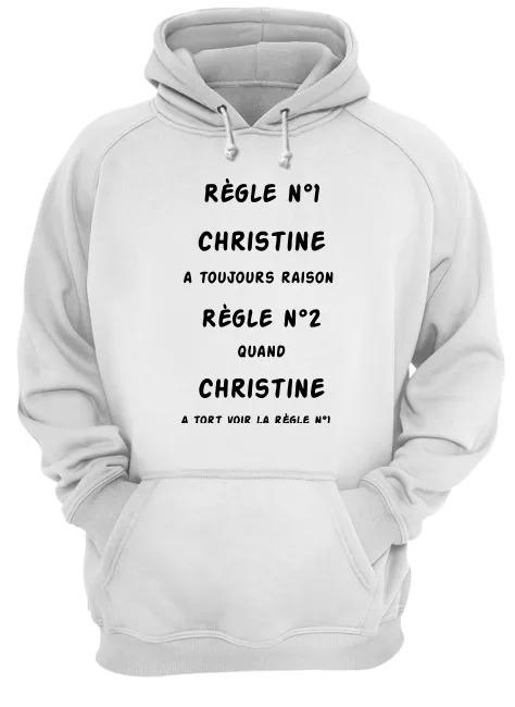 Règle N1 Christine A Toujours Raison Règle N2 Quano Christine Hoodie