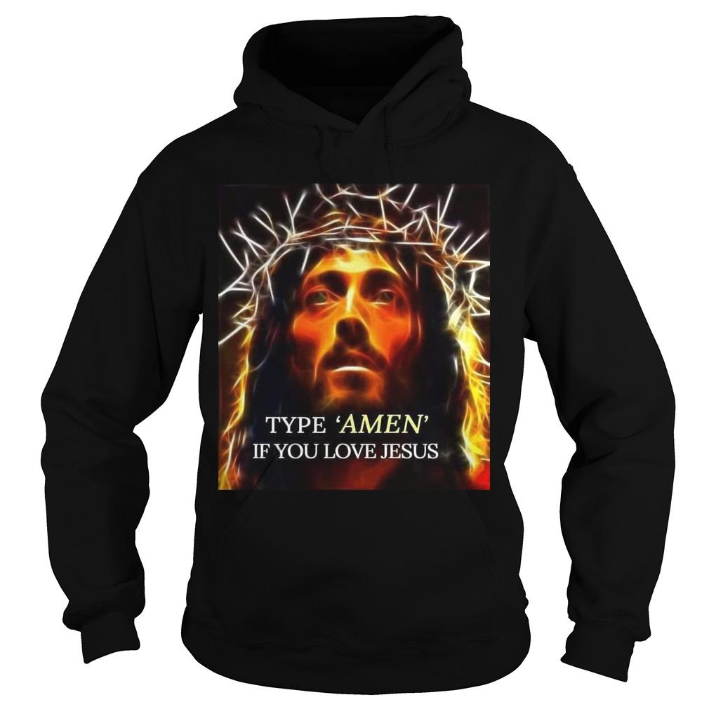 Type Amen If You Love Jesus Hoodie