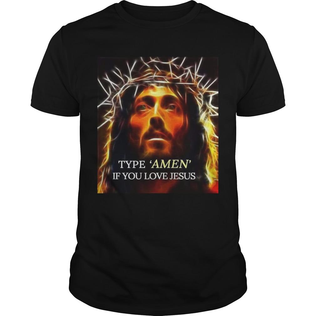 Type Amen If You Love Jesus Shirt