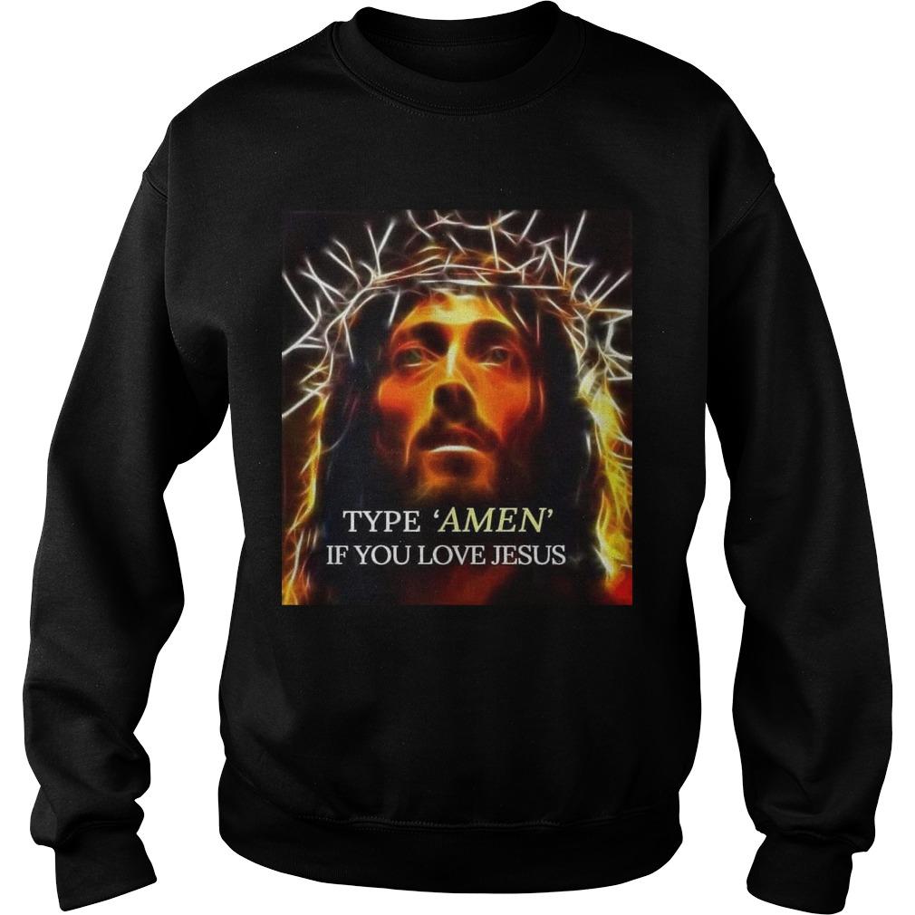 Type Amen If You Love Jesus Sweater