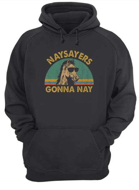 Vintage Horse Naysayers Gonna Nay Hoodie