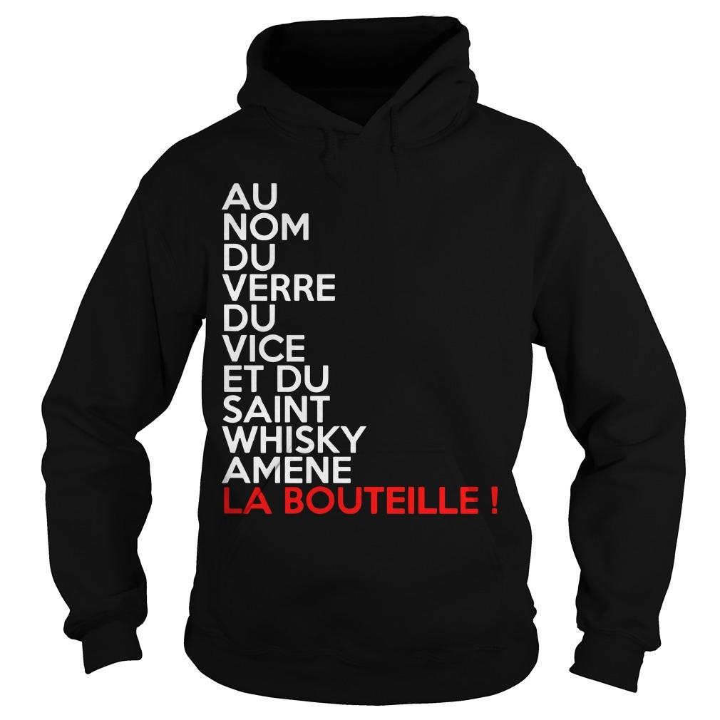 Yass Encore Au Nom Du Verre Du Vice Et Du Saint Whisky Amene La Bouteille Hoodie