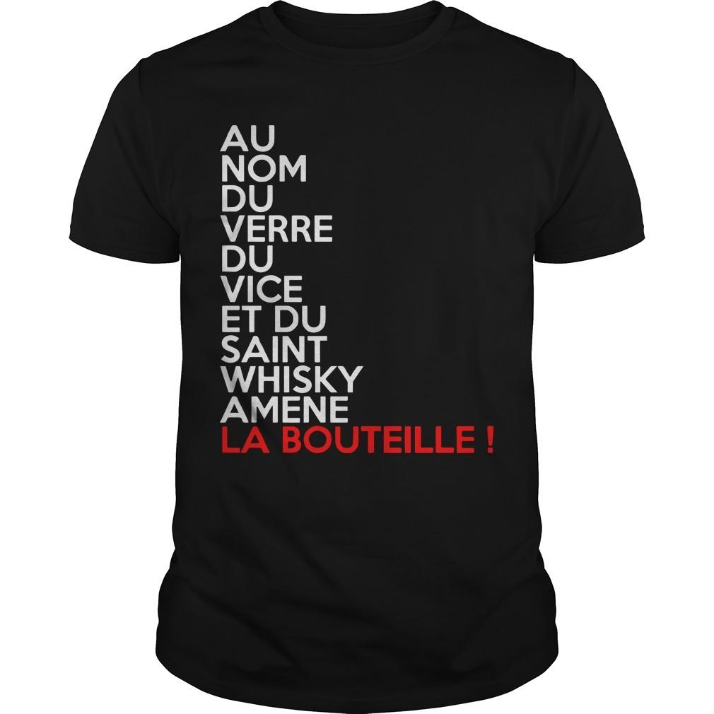 Yass Encore Au Nom Du Verre Du Vice Et Du Saint Whisky Amene La Bouteille Shirt