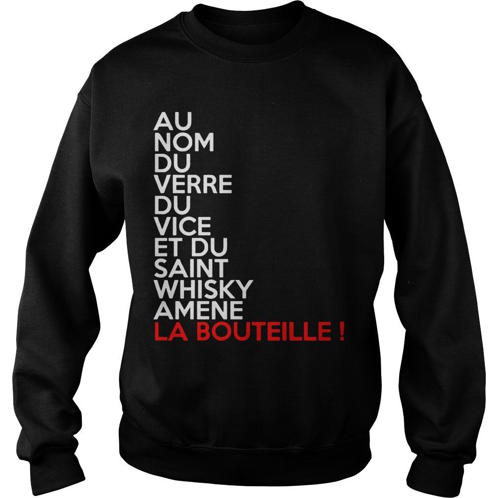 Yass Encore Au Nom Du Verre Du Vice Et Du Saint Whisky Amene La Bouteille Sweater