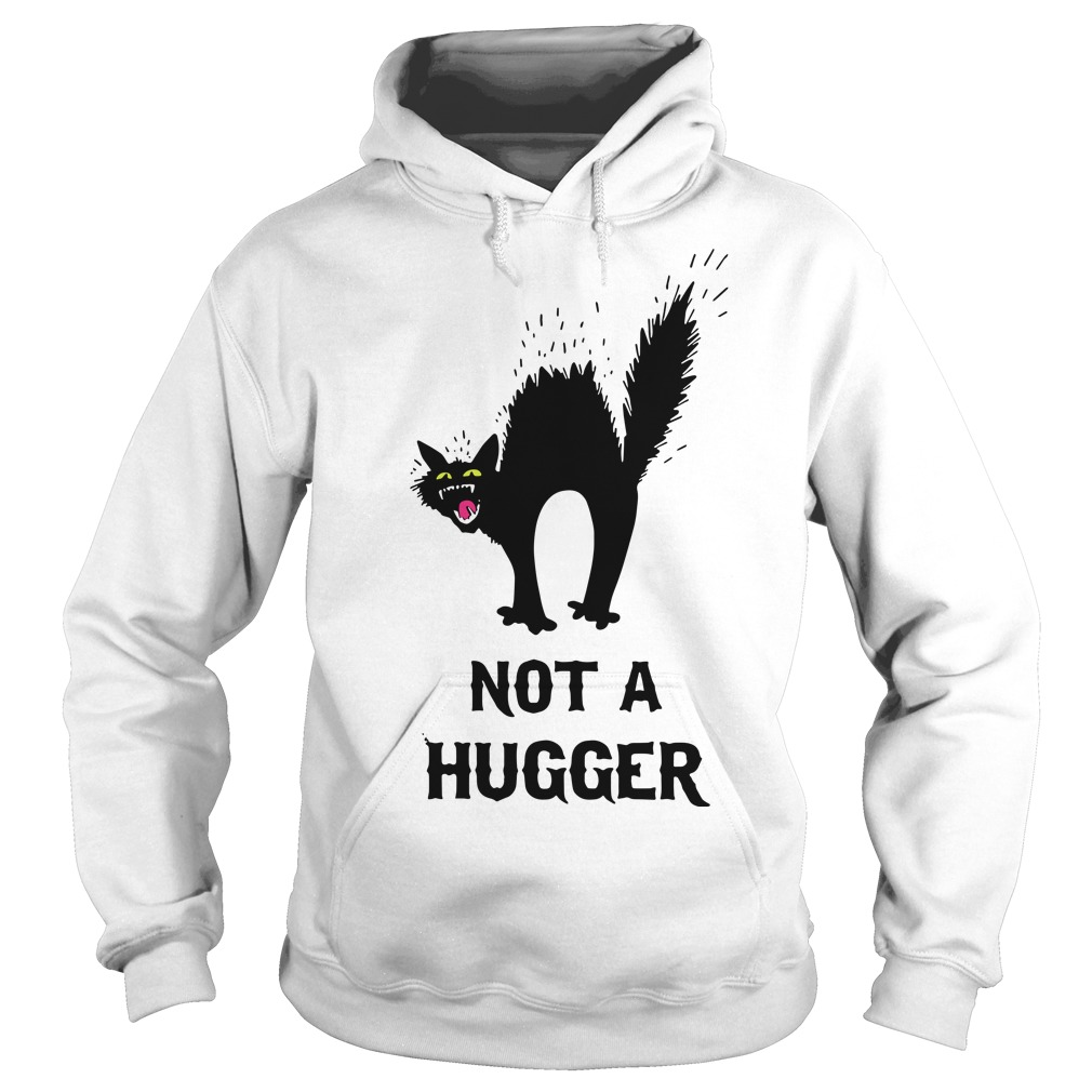 Black Cat Not A Hugger Hoodie