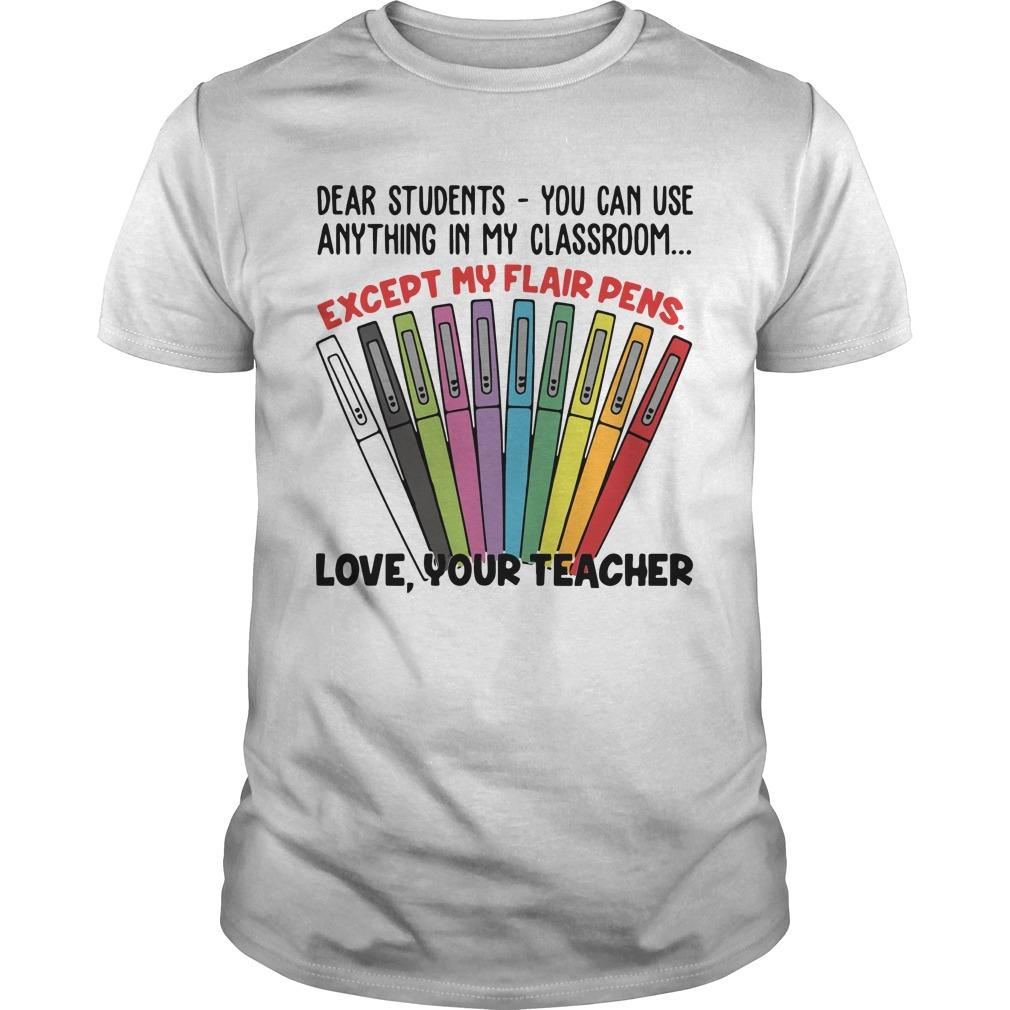 Dear Students You Can Use Anything In My Classroom Shirt